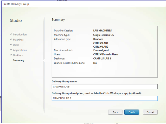 Machine generated alternative text: create Delivery Group Studio Desktops Summary log; typ added: Deliw-y G CAMPUS 1 CAMPUS 1 LAB MACHINES os CIT RI xuAB1 CITRIXUAB2 ? unassigned users CAMPUS LAB 1 Delim-y Gmp label app